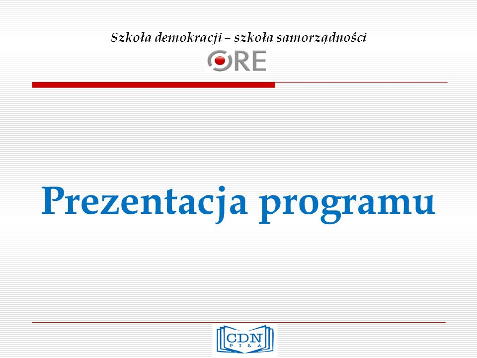 Szkoła demokracji – szkoła samorządności Cele i założenia programu 1.