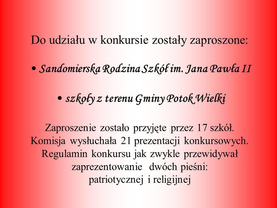 Do udziału w konkursie zostały zaproszone: Sandomierska Rodzina Szkół im. Jana Pawła II szkoły z terenu Gminy Potok Wielki Zaproszenie zostało przyjęt