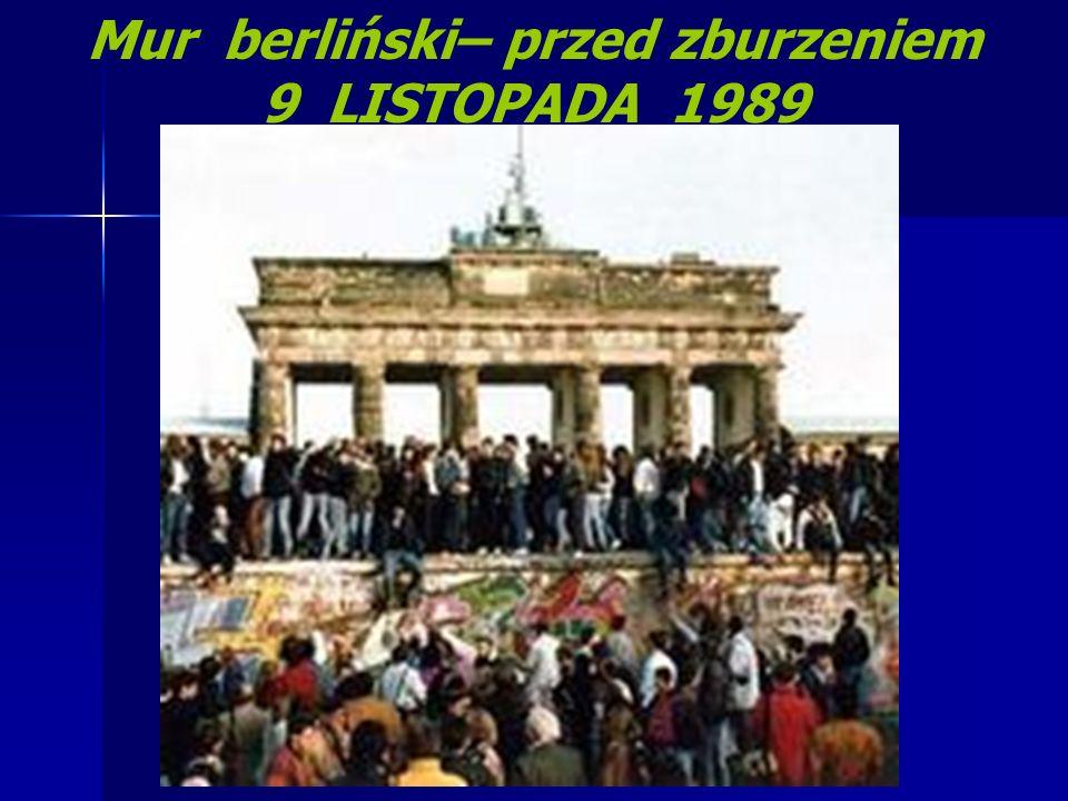 Mur berliński– przed zburzeniem 9 LISTOPADA 1989