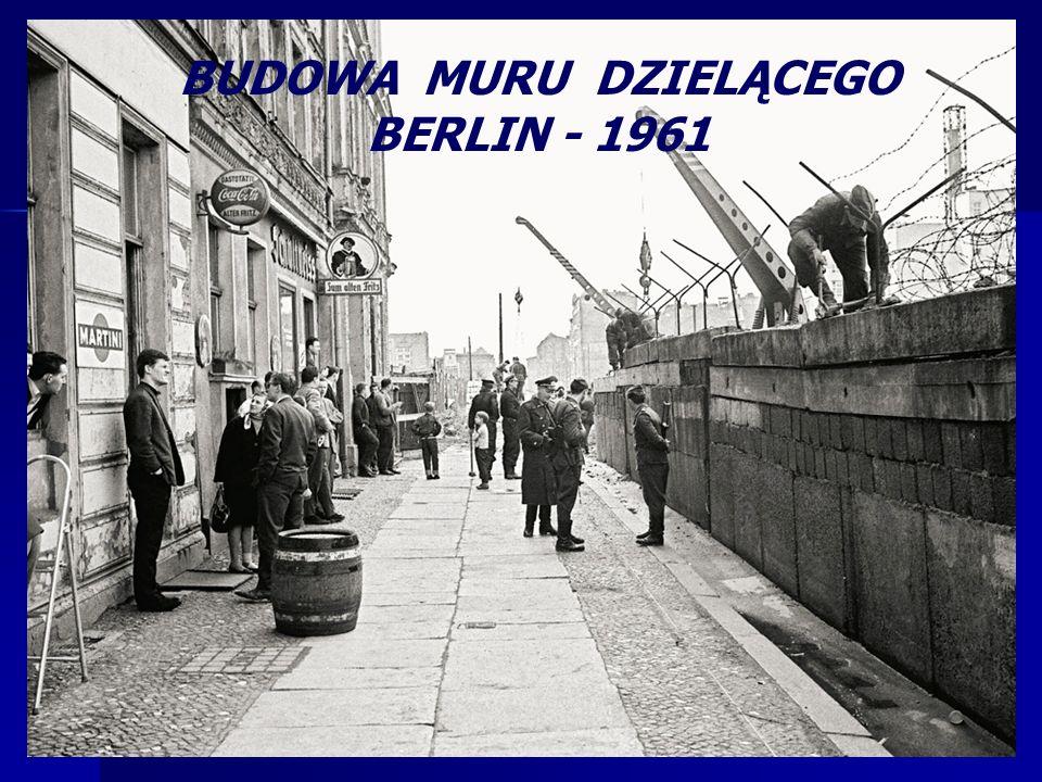 BUDOWA MURU DZIELĄCEGO BERLIN - 1961