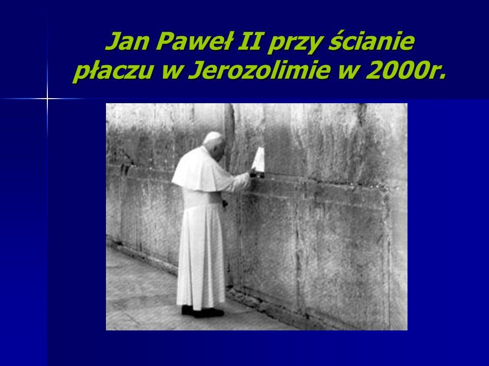 Jan Paweł II przy ścianie płaczu w Jerozolimie w 2000r.