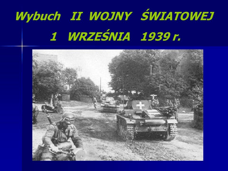 Wybuch II WOJNY ŚWIATOWEJ 1 WRZEŚNIA 1939 r.