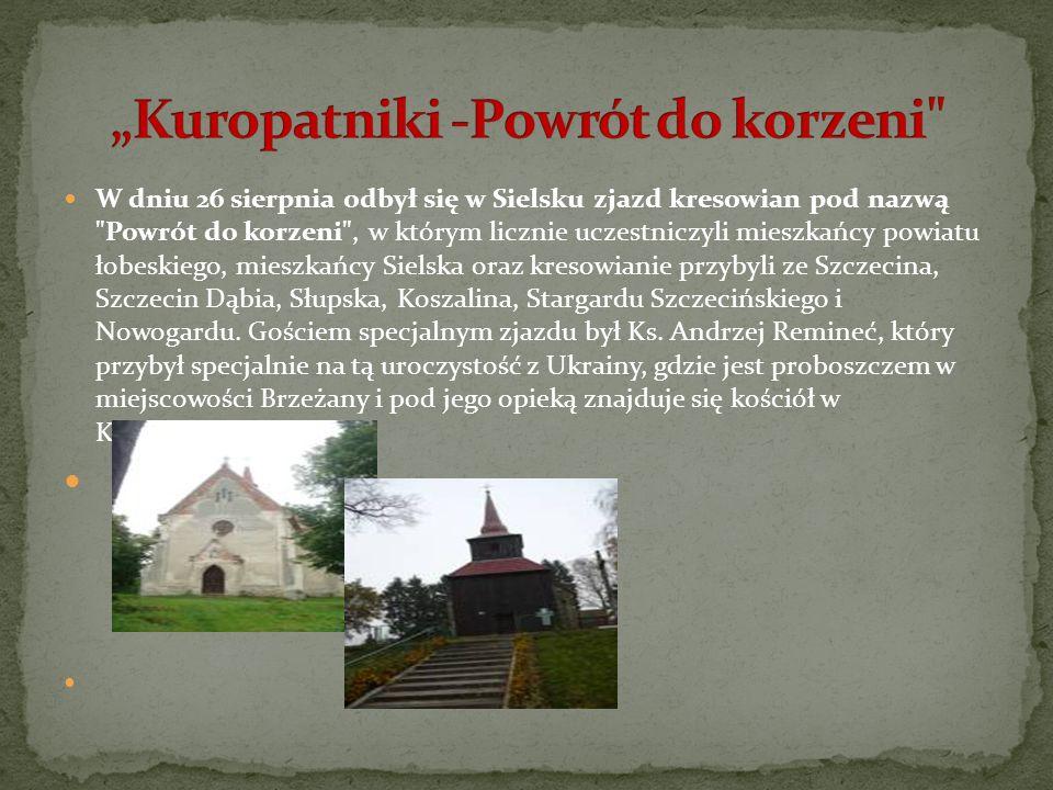 W dniu 26 sierpnia odbył się w Sielsku zjazd kresowian pod nazwą