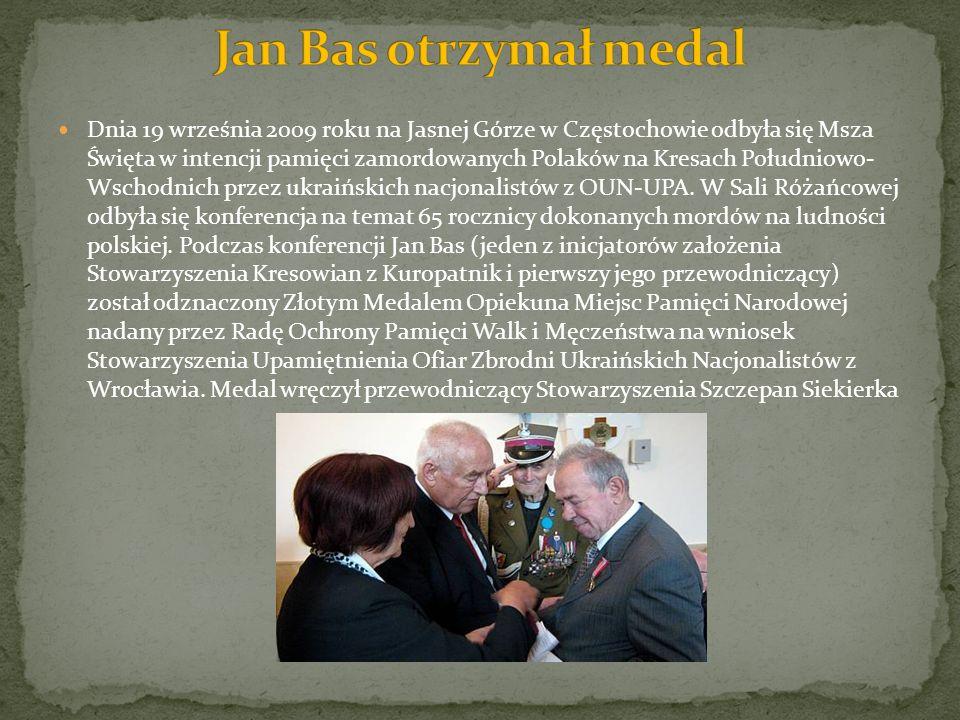 Dnia 19 września 2009 roku na Jasnej Górze w Częstochowie odbyła się Msza Święta w intencji pamięci zamordowanych Polaków na Kresach Południowo- Wscho