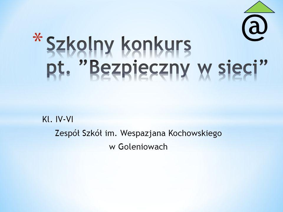 Kl. IV-VI Zespół Szkół im. Wespazjana Kochowskiego w Goleniowach @