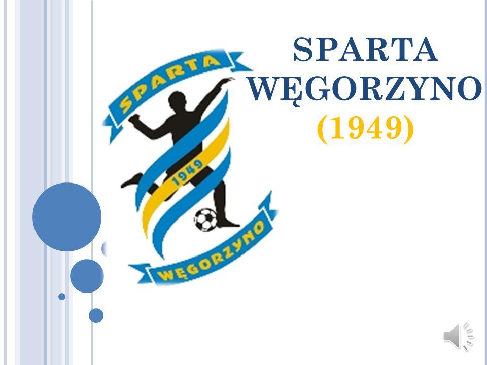 KILKA INFORMACJI O SPARCIE WĘGORZYNO Rok założenia: 1949 Założyciele: Alfred Latusek i Józef Stasiak Wiele lat minęło, kiedy to dwóch odważnych postanowiło spełnić marzenia młodzieży, szczególnie młodych chłopców, a zatem powołali do działalności Ludowy Klub Sportowy i nadali mu nazwę Sparta.