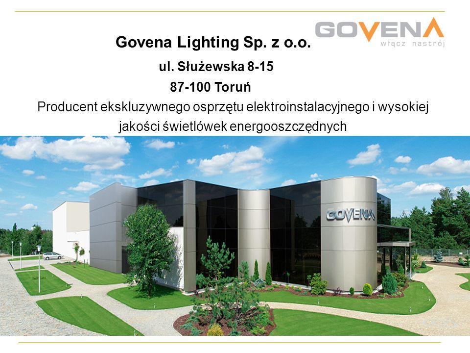 Govena Lighting Sp. z o.o. ul. Służewska 8-15 87-100 Toruń Producent ekskluzywnego osprzętu elektroinstalacyjnego i wysokiej jakości świetlówek energo