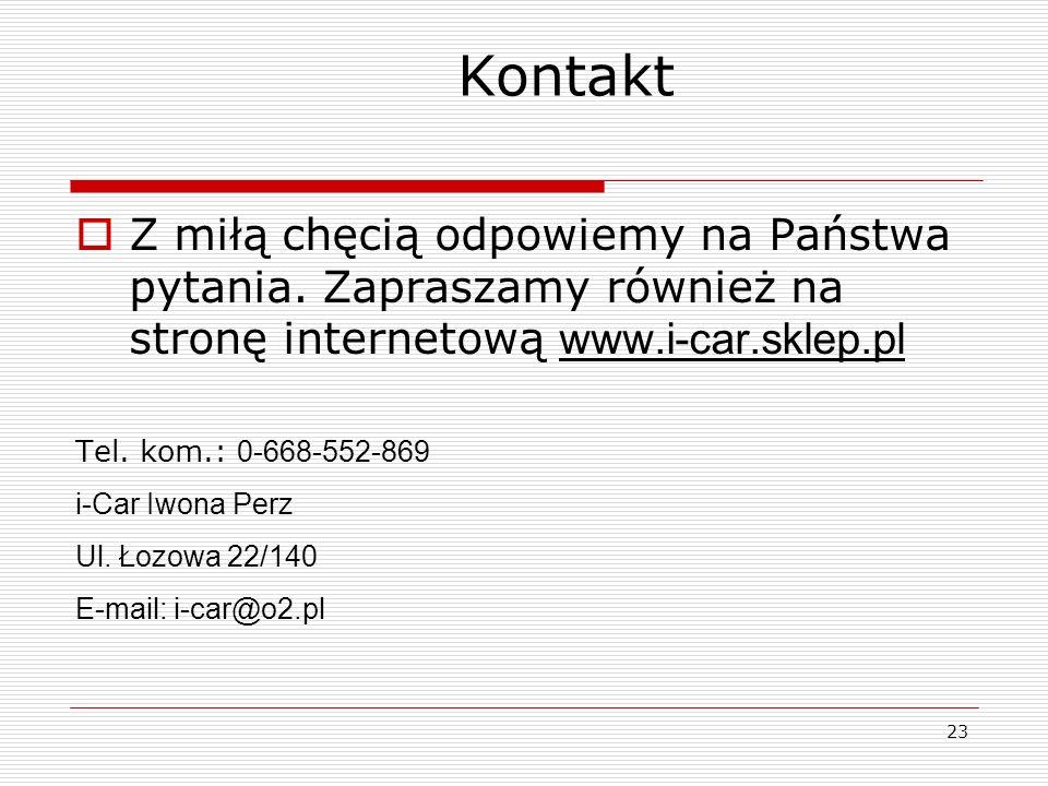 23 Kontakt Z miłą chęcią odpowiemy na Państwa pytania. Zapraszamy również na stronę internetową www.i-car.sklep.pl www.i-car.sklep.pl Tel. kom.: 0-668