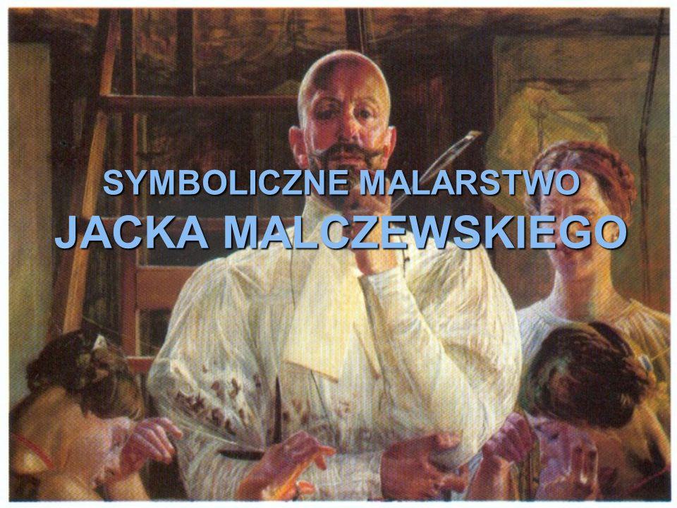JACEK MALCZEWSKI Gdybym nie był Polakiem, nie byłbym artystą – mawia Jacek Malczewski.