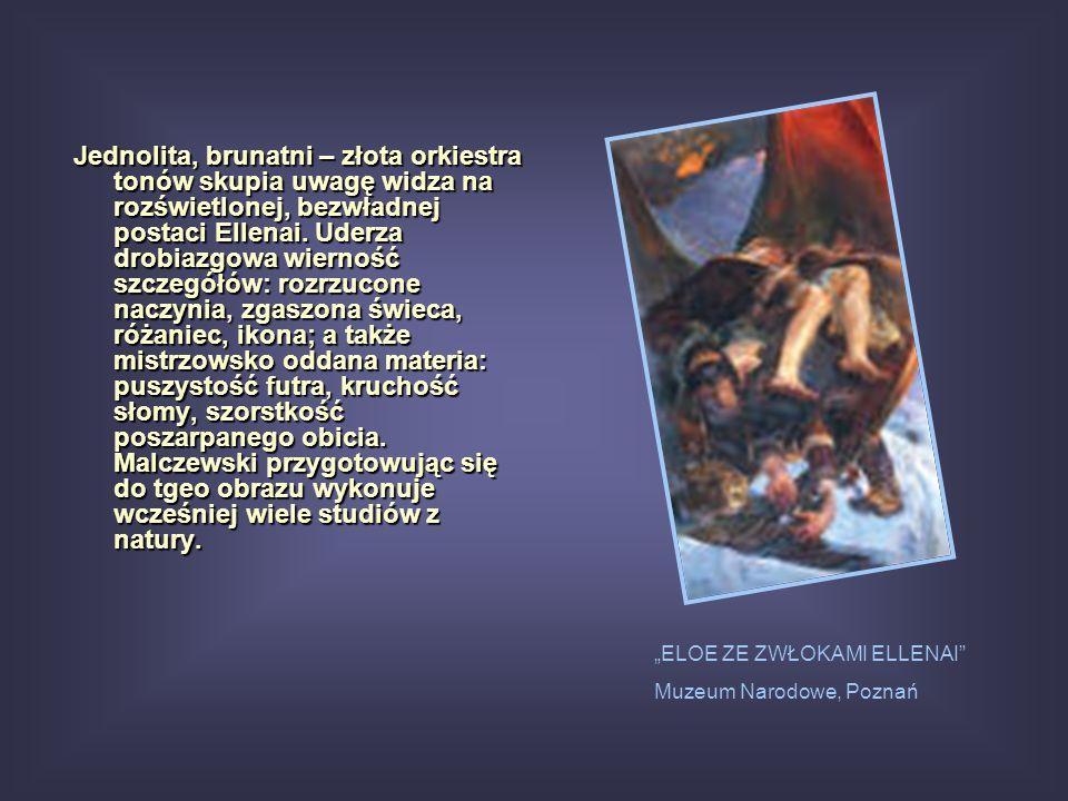 ELOE ZE ZWŁOKAMI ELLENAI Muzeum Narodowe, Poznań Jednolita, brunatni – złota orkiestra tonów skupia uwagę widza na rozświetlonej, bezwładnej postaci E