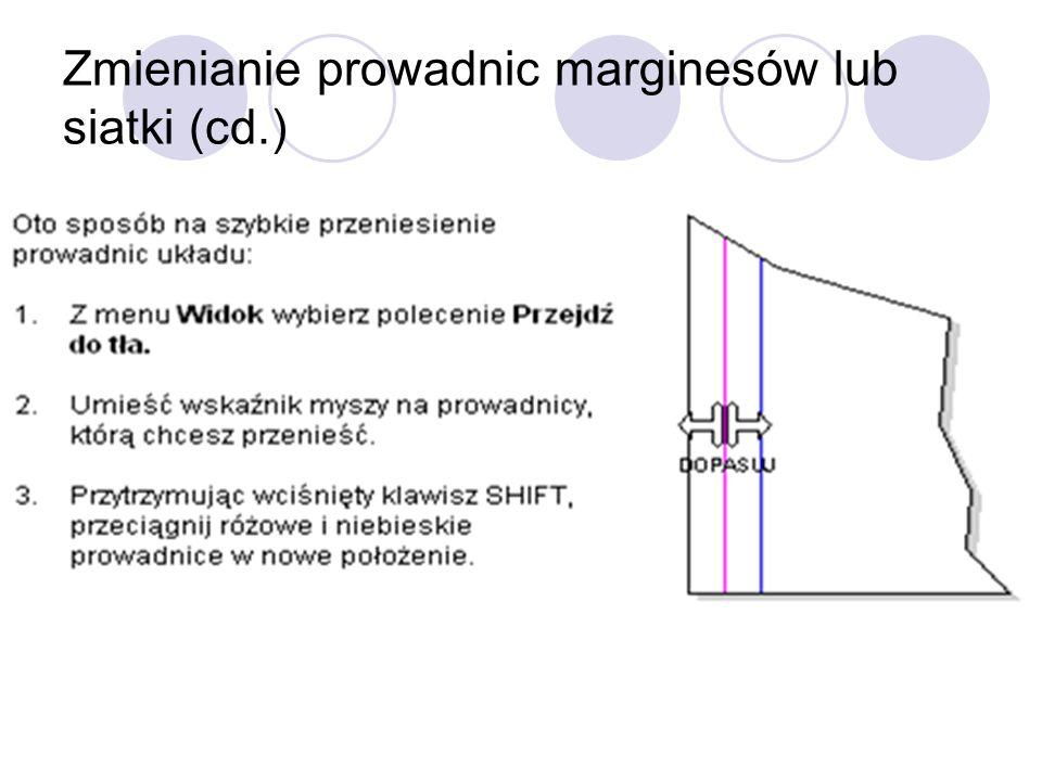 Zmienianie prowadnic marginesów lub siatki (cd.)
