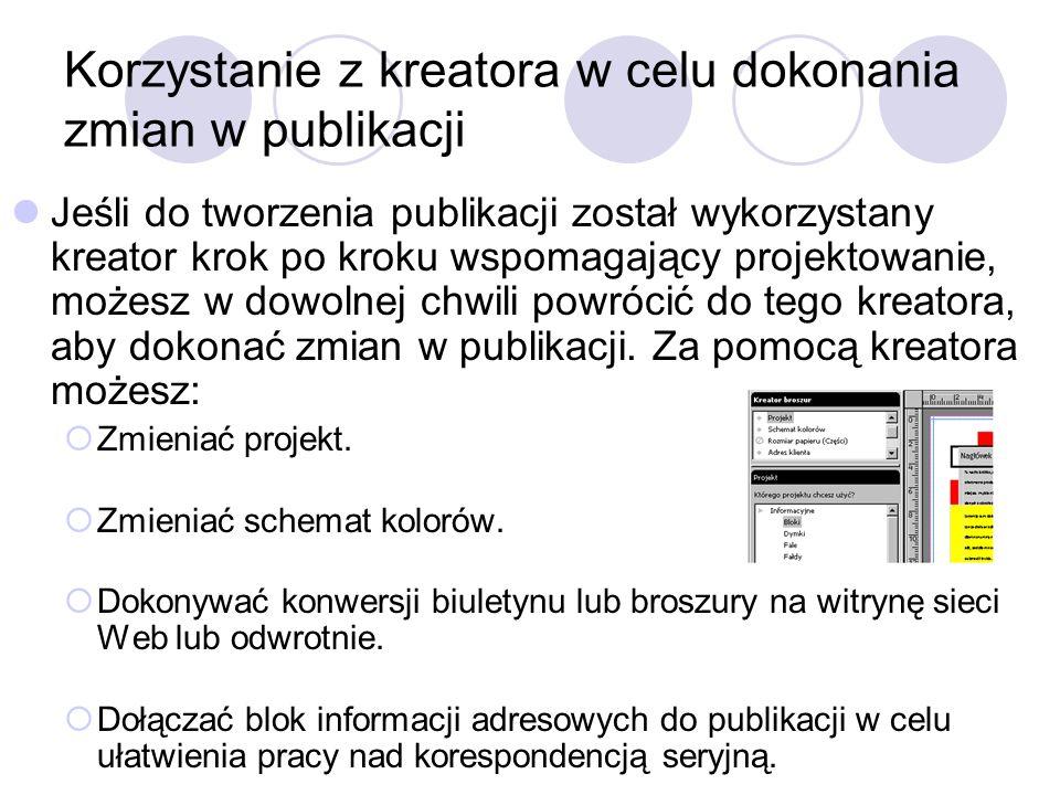 Korzystanie z kreatora w celu dokonania zmian w publikacji Jeśli do tworzenia publikacji został wykorzystany kreator krok po kroku wspomagający projek