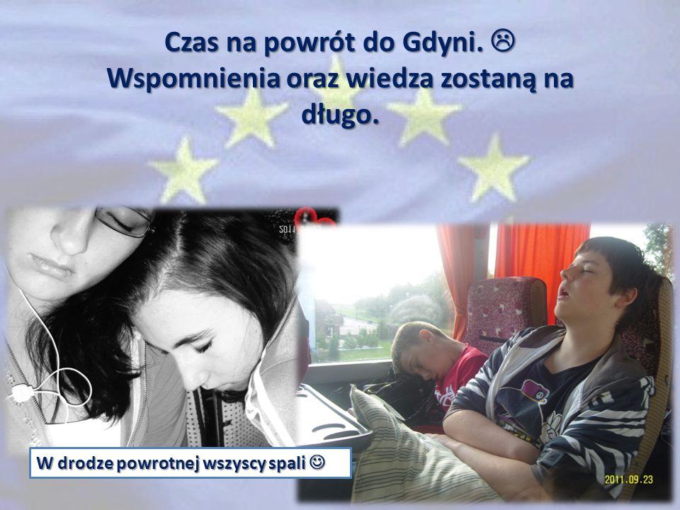 Czas na powrót do Gdyni. Czas na powrót do Gdyni. Wspomnienia oraz wiedza zostaną na długo. W drodze powrotnej wszyscy spali W drodze powrotnej wszysc