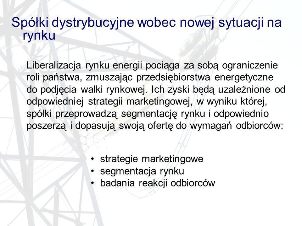 Spółki dystrybucyjne wobec nowej sytuacji na rynku Liberalizacja rynku energii pociąga za sobą ograniczenie roli państwa, zmuszając przedsiębiorstwa e