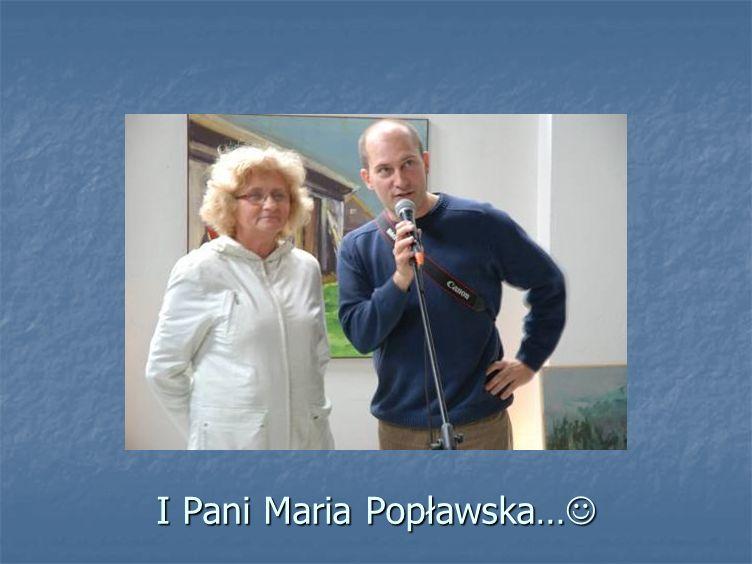 I Pani Maria Popławska… I Pani Maria Popławska…