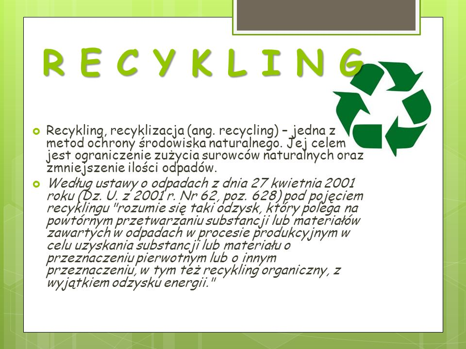 R E C Y K L I N G Recykling, recyklizacja (ang.