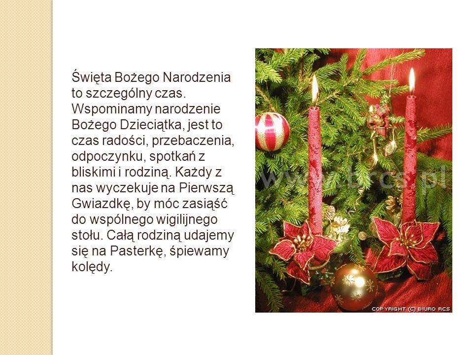 Święta Bożego Narodzenia to szczególny czas.