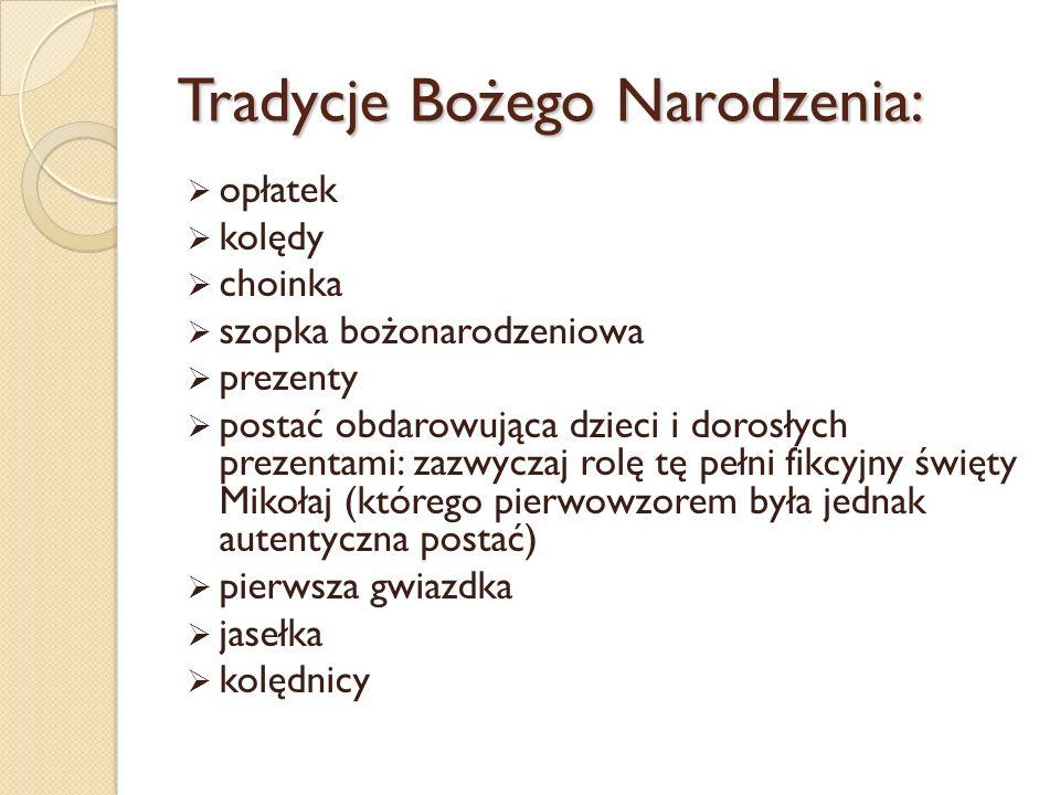 Kolędy: Kolędy śpiewane są w Polsce powszechnie i przez wszystkie stany.