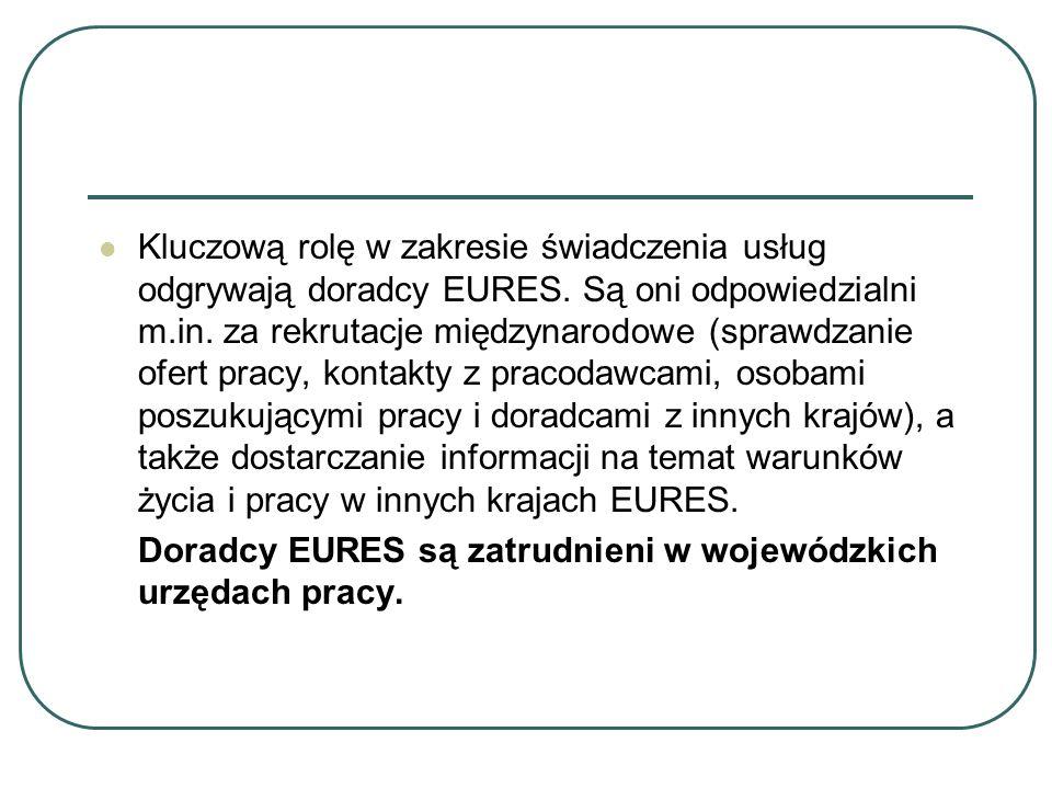Kluczową rolę w zakresie świadczenia usług odgrywają doradcy EURES. Są oni odpowiedzialni m.in. za rekrutacje międzynarodowe (sprawdzanie ofert pracy,