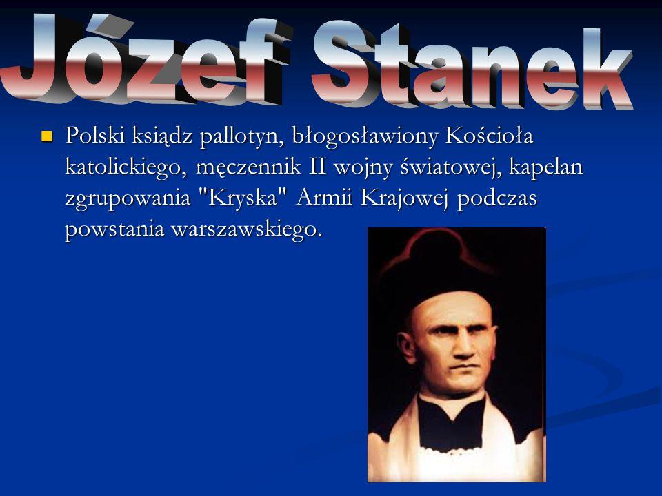 Błogosławiony Kościoła katolickiego, polski duchowny katolicki, pedagog, opiekun harcerstwa, założyciel gimnazjum im.