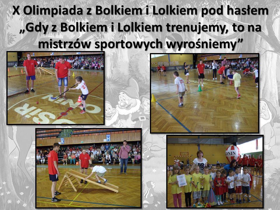 X Olimpiada z Bolkiem i Lolkiem pod hasłem Gdy z Bolkiem i Lolkiem trenujemy, to na mistrzów sportowych wyrośniemy
