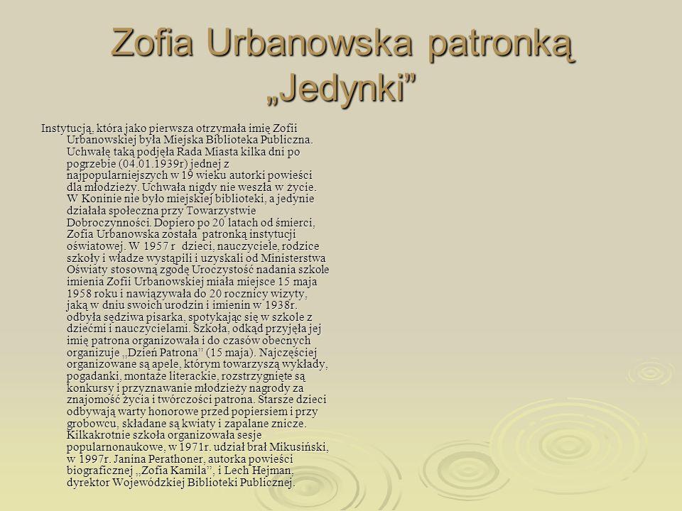 Zofia Urbanowska patronką Jedynki Instytucją, która jako pierwsza otrzymała imię Zofii Urbanowskiej była Miejska Biblioteka Publiczna. Uchwałę taką po