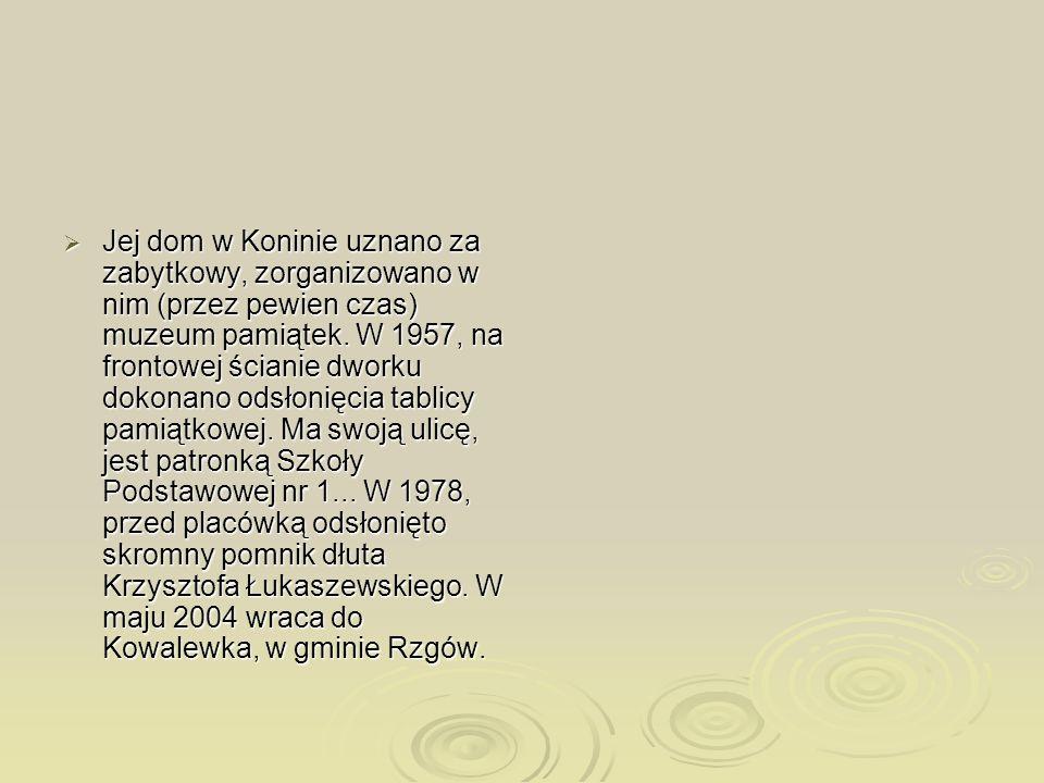 Jej dom w Koninie uznano za zabytkowy, zorganizowano w nim (przez pewien czas) muzeum pamiątek. W 1957, na frontowej ścianie dworku dokonano odsłonięc