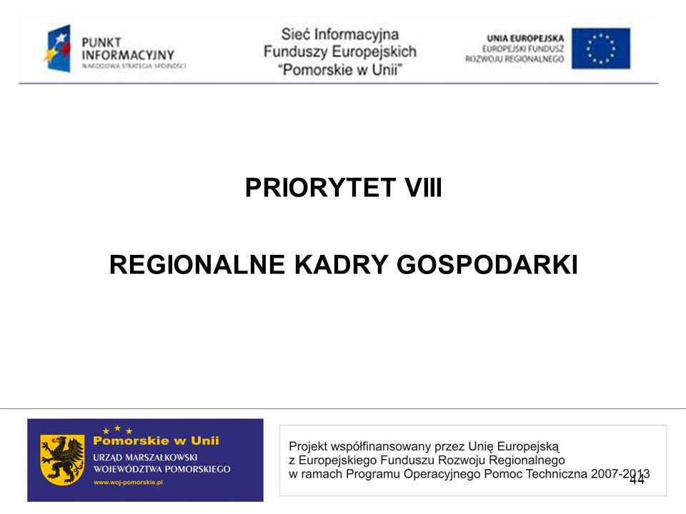 PRIORYTET VIII REGIONALNE KADRY GOSPODARKI 44