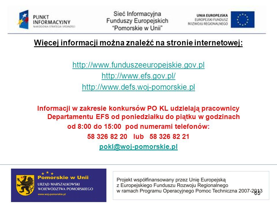 Więcej informacji można znaleźć na stronie internetowej: http://www.funduszeeuropejskie.gov.pl http://www.efs.gov.pl/ http://www.defs.woj-pomorskie.pl