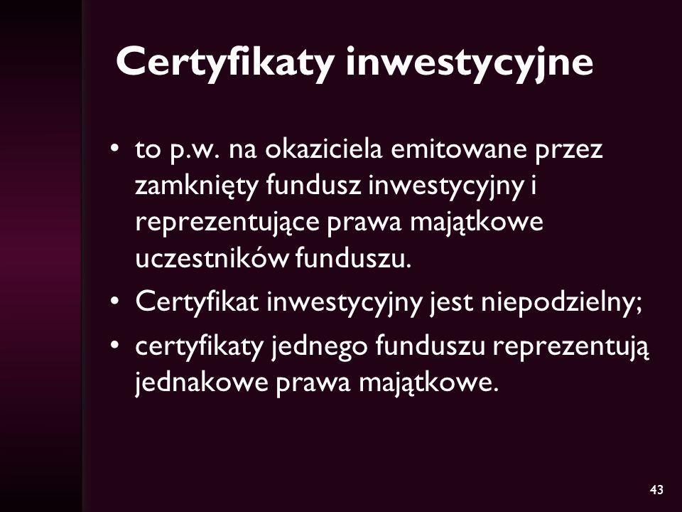 43 Certyfikaty inwestycyjne to p.w.
