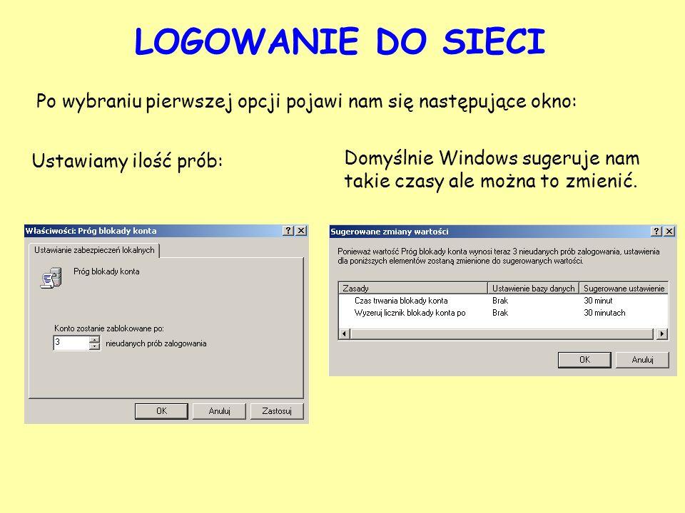 LOGOWANIE DO SIECI Po wybraniu pierwszej opcji pojawi nam się następujące okno: Ustawiamy ilość prób: Domyślnie Windows sugeruje nam takie czasy ale m