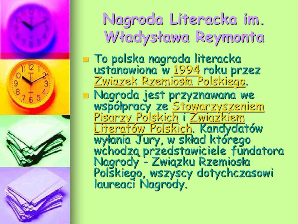 Nagroda Literacka im. Władysława Reymonta To polska nagroda literacka ustanowiona w 1994 roku przez Związek Rzemiosła Polskiego. To polska nagroda lit