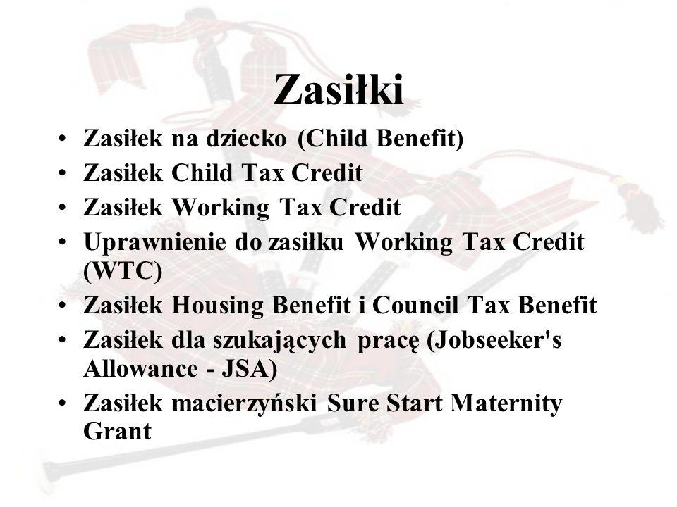 Zasiłki Zasiłek na dziecko (Child Benefit) Zasiłek Child Tax Credit Zasiłek Working Tax Credit Uprawnienie do zasiłku Working Tax Credit (WTC) Zasiłek
