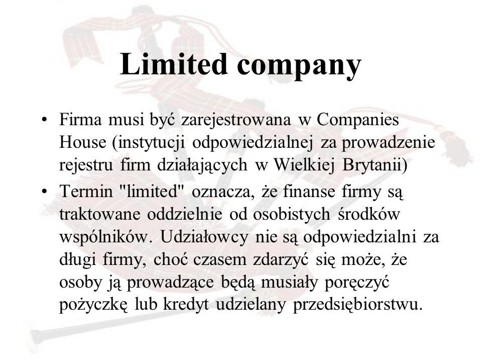 Limited company Firma musi być zarejestrowana w Companies House (instytucji odpowiedzialnej za prowadzenie rejestru firm działających w Wielkiej Bryta
