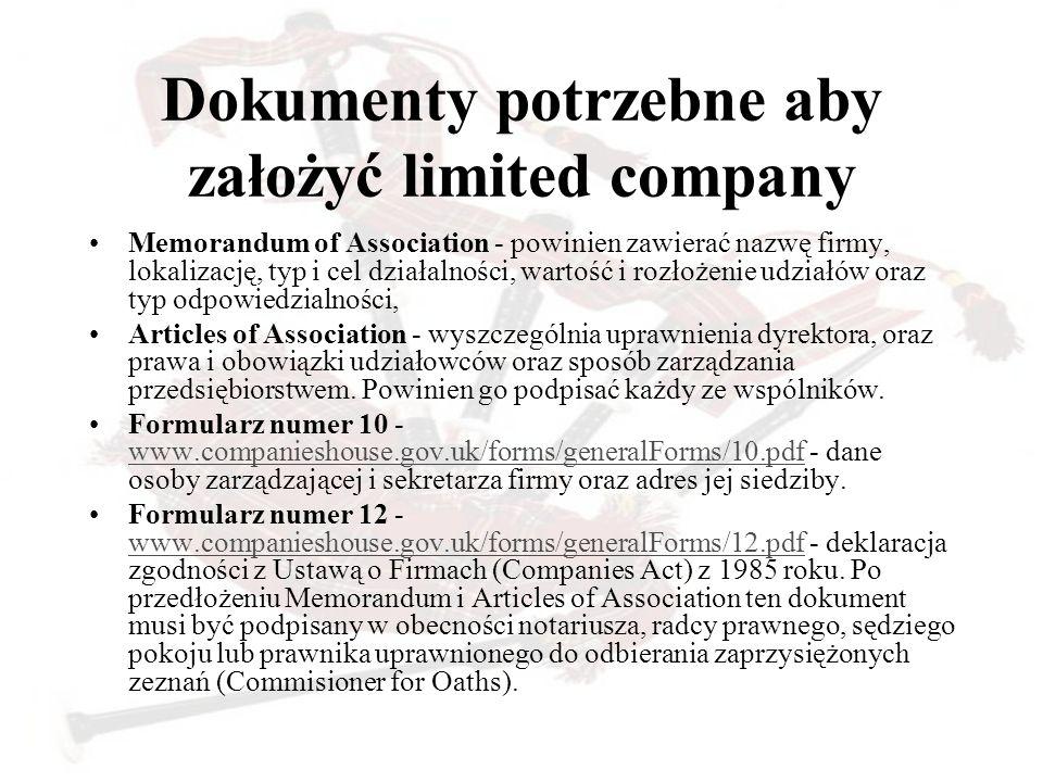 Dokumenty potrzebne aby założyć limited company Memorandum of Association - powinien zawierać nazwę firmy, lokalizację, typ i cel działalności, wartoś