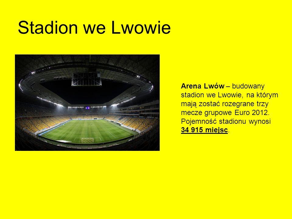 Stadion we Lwowie Arena Lwów – budowany stadion we Lwowie, na którym mają zostać rozegrane trzy mecze grupowe Euro 2012. Pojemność stadionu wynosi 34