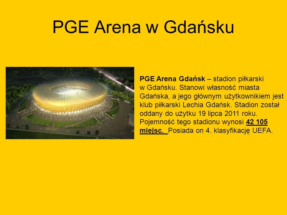 PGE Arena w Gdańsku PGE Arena Gdańsk – stadion piłkarski w Gdańsku. Stanowi własność miasta Gdańska, a jego głównym użytkownikiem jest klub piłkarski