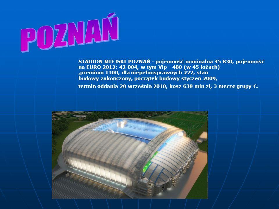 STADION MIEJSKI POZNAŃ - pojemność nominalna 45 830, pojemność na EURO 2012: 42 004, w tym Vip - 480 (w 45 lożach),premium 1100, dla niepełnosprawnych 222, stan budowy zakończony, początek budowy styczeń 2009, termin oddania 20 września 2010, kosz 638 mln zł, 3 mecze grupy C.