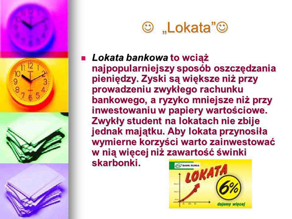 Lokata Lokata Lokata bankowa to wciąż najpopularniejszy sposób oszczędzania pieniędzy.