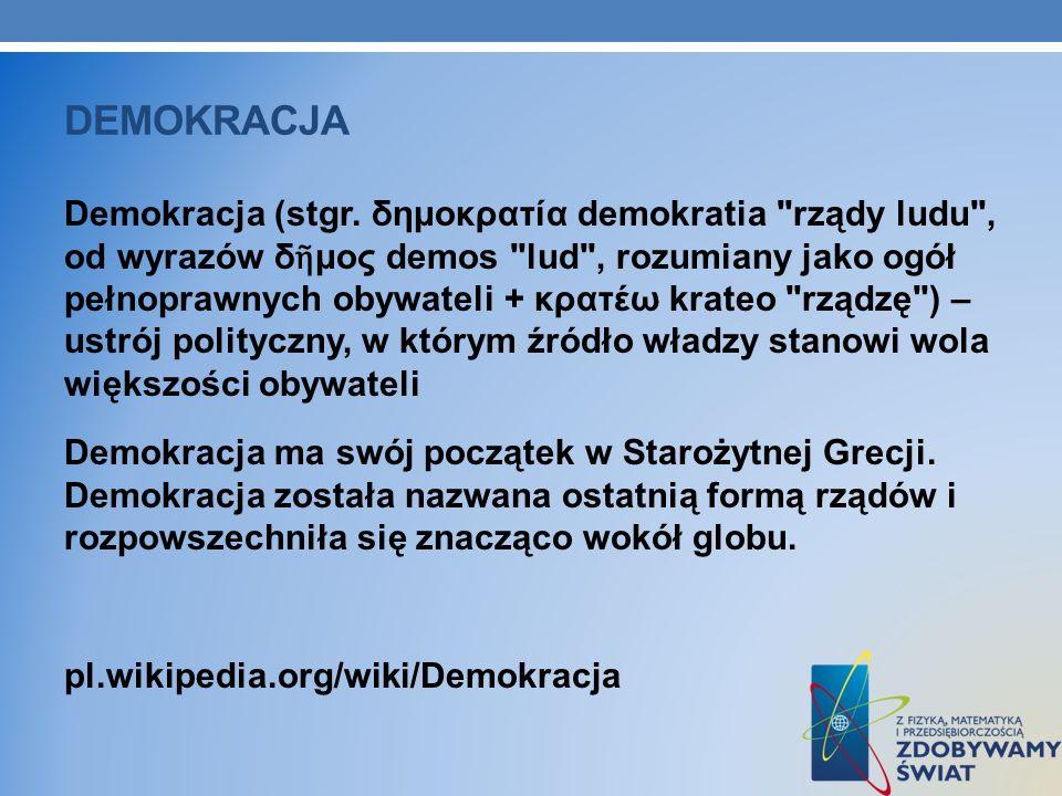 DEMOKRACJA Demokracja (stgr. δημοκρατία demokratia