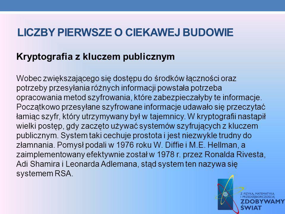 Kryptografia z kluczem publicznym Wobec zwiększającego się dostępu do środków łączności oraz potrzeby przesyłania różnych informacji powstała potrzeba