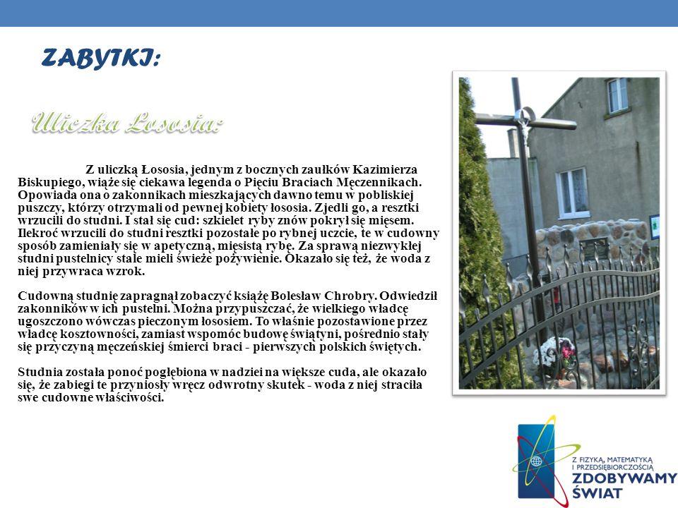 W Kazimierzu możemy odwiedzić cztery miejsca związane z kultem świętych braci.