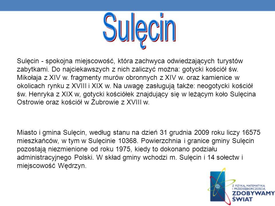 Sulęcin - spokojna miejscowość, która zachwyca odwiedzających turystów zabytkami.