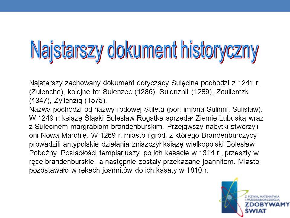Najstarszy zachowany dokument dotyczący Sulęcina pochodzi z 1241 r.