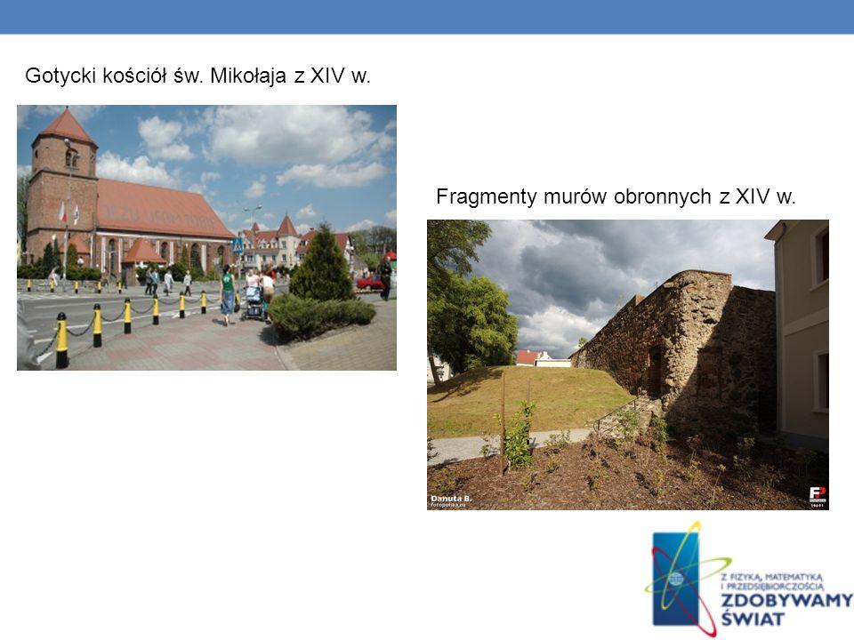 Gotycki kościół św. Mikołaja z XIV w. Fragmenty murów obronnych z XIV w.