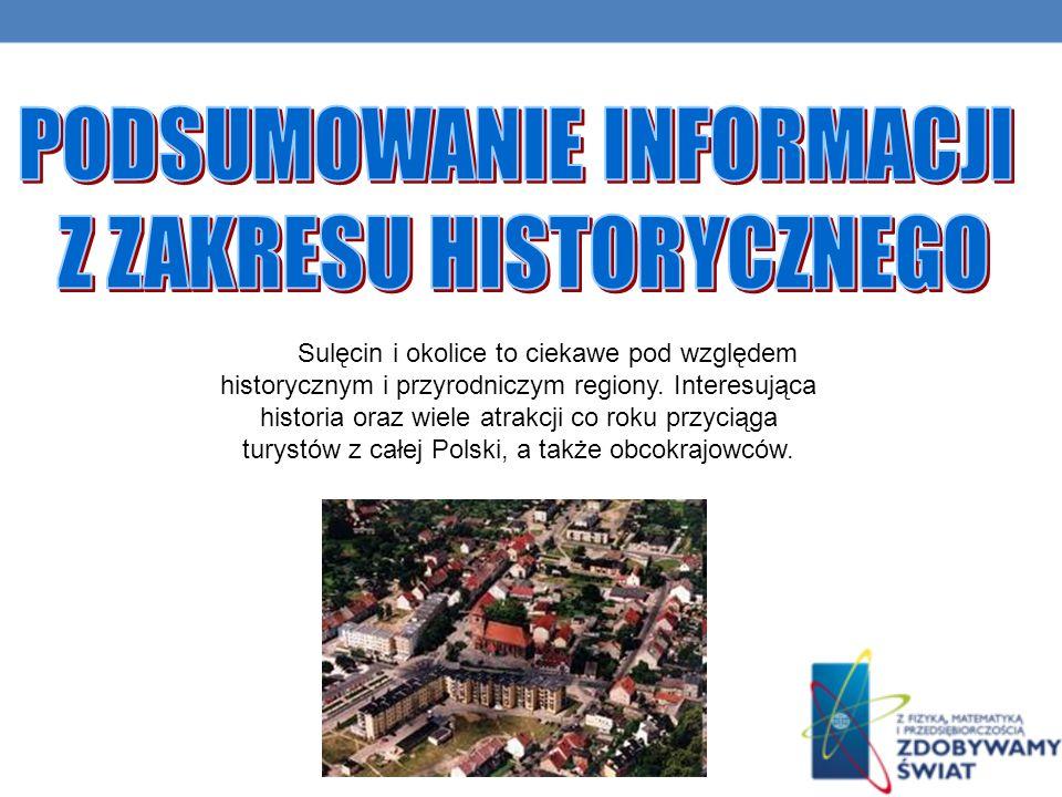 Sulęcin i okolice to ciekawe pod względem historycznym i przyrodniczym regiony.
