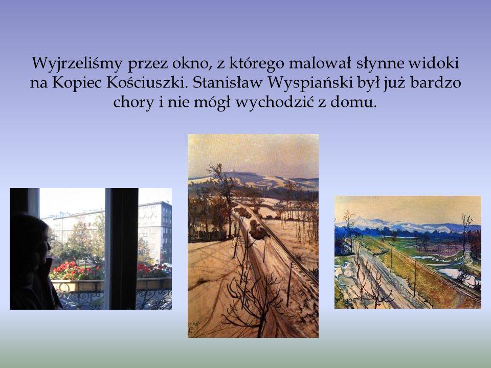 Wyjrzeliśmy przez okno, z którego malował słynne widoki na Kopiec Kościuszki. Stanisław Wyspiański był już bardzo chory i nie mógł wychodzić z domu.