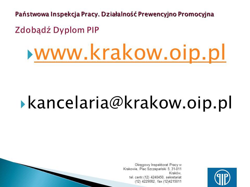 Wszelkie informacje i materiały na temat kampanii promocyjnych można uzyskać www.krakow.oip.pl Nadinspektor Pracy Ryszard Iwaniec riwaniec@krakow.oip.