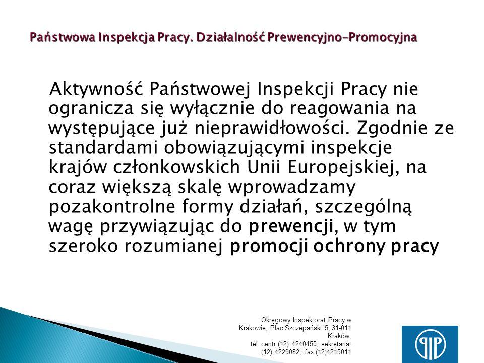 Okręgowy Inspektorat Pracy w Krakowie, Plac Szczepański 5, 31-011 Kraków, tel. centr.(12) 4240450, sekretariat (12) 4229082, fax (12)4215011 Państwowa