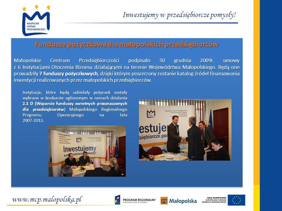 Inwestujemy w przedsiębiorcze pomysły! Fundusze pożyczkowe dla małopolskich przedsiębiorców Małopolskie Centrum Przedsiębiorczości podpisało 30 grudni